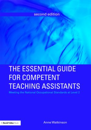 The Essential Guide for Competent Teaching Assistants: Meeting the National Occupational Standards at Level 2 book cover