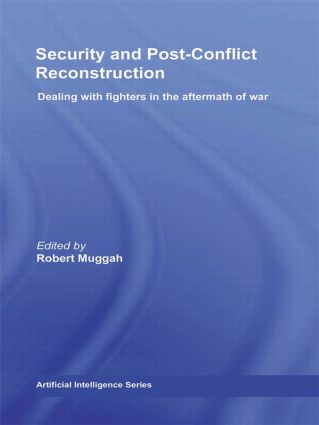 Security and Post-Conflict Reconstruction: Dealing with Fighters in the Aftermath of War, 1st Edition (Hardback) book cover