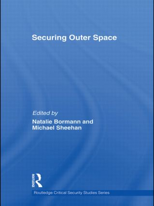 Securing Outer Space: International Relations Theory and the Politics of Space (Hardback) book cover