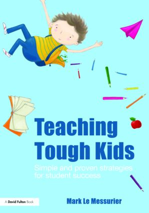 Teaching Tough Kids: Simple and Proven Strategies for Student Success, 1st Edition (Paperback) book cover