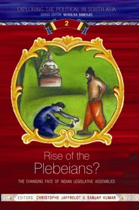 Rise of the Plebeians?: The Changing Face of the Indian Legislative Assemblies (International Edition Paperback) book cover