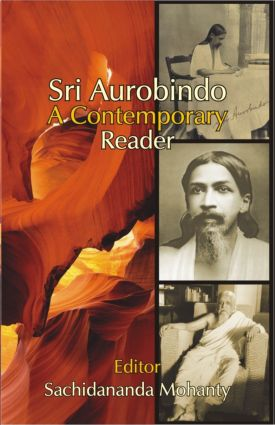 Sri Aurobindo: A Contemporary Reader, 1st Edition (Hardback) book cover