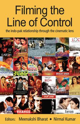 Filming the Line of Control: The Indo–Pak Relationship through the Cinematic Lens book cover
