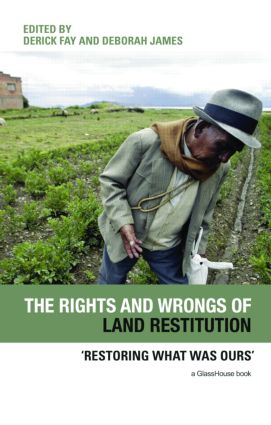 The Rights and Wrongs of Land Restitution: 'Restoring What Was Ours', 1st Edition (Hardback) book cover