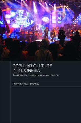 Popular Culture in Indonesia: Fluid Identities in Post-Authoritarian Politics book cover