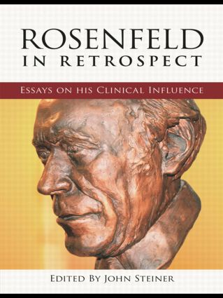 Rosenfeld in Retrospect: Essays on his Clinical Influence, 1st Edition (Paperback) book cover