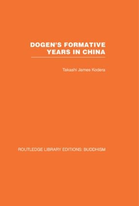 Dogen's Formative Years: An Historical and Annotated Translation of the Hokyo-ki (Hardback) book cover