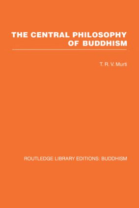 The Central Philosophy of Buddhism: A Study of the Madhyamika System (Hardback) book cover