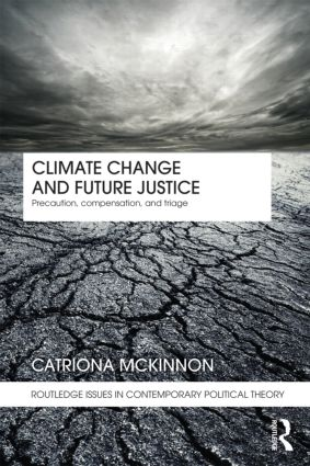 Climate Change and Future Justice: Precaution, Compensation and Triage (Paperback) book cover