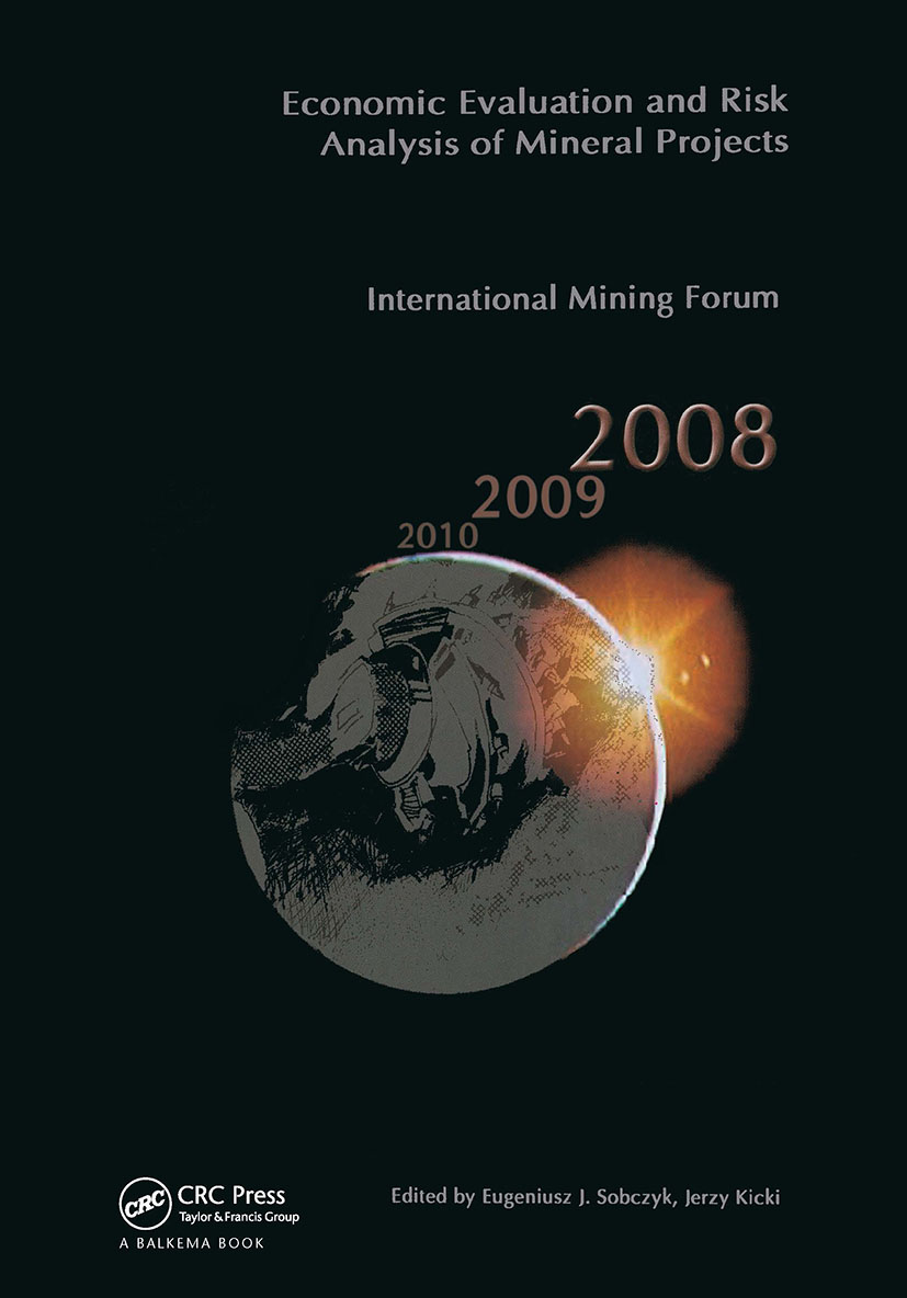 Economic Evaluation and Risk Analysis of Mineral Projects: Proceedings of the International Mining Forum 2008 Cracow - Szczyrk - Wieliczka, Poland, February 2008, 1st Edition (Hardback) book cover