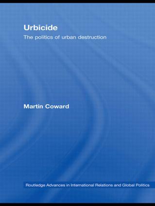 Urbicide: The Politics of Urban Destruction, 1st Edition (Hardback) book cover