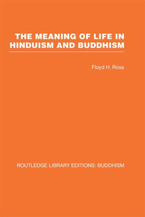 The Meaning of Life in Hinduism and Buddhism book cover