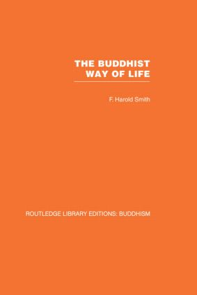 The Buddhist Way of Life: Its Philosophy and History book cover