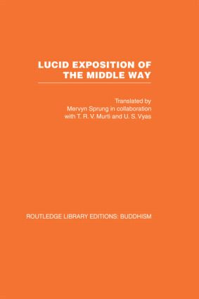 Lucid Exposition of the Middle Way: The Essential Chapters From The Prasannapada of Candrakirti (Hardback) book cover
