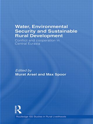 Water, Environmental Security and Sustainable Rural Development: Conflict and cooperation in Central Eurasia (Hardback) book cover