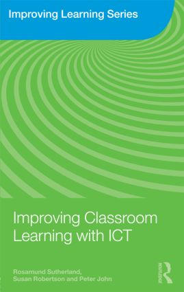 Improving Classroom Learning with ICT: 1st Edition (Paperback) book cover