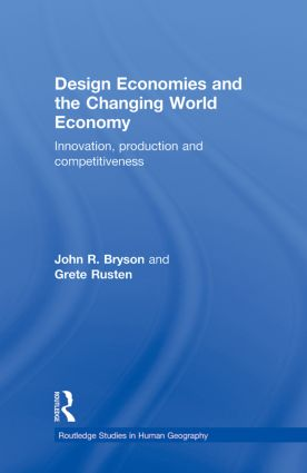 Design Economies and the Changing World Economy: Innovation, Production and Competitiveness (Hardback) book cover