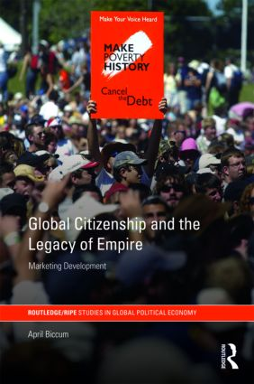 Global Citizenship and the Legacy of Empire: Marketing Development, 1st Edition (Hardback) book cover