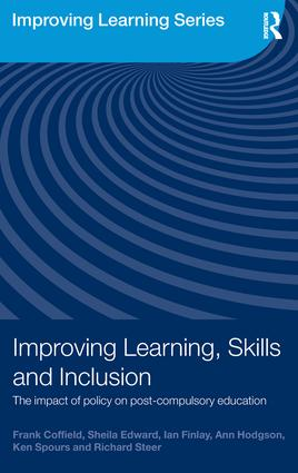 Improving Learning, Skills and Inclusion: The Impact of Policy on Post-Compulsory Education, 1st Edition (Paperback) book cover