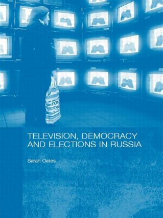 Television, Democracy and Elections in Russia: 1st Edition (Paperback) book cover