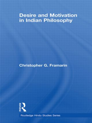 Desire and Motivation in Indian Philosophy (Hardback) book cover