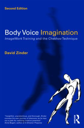 Body Voice Imagination: ImageWork Training and the Chekhov Technique, 2nd Edition (Paperback) book cover