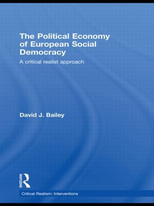 The Political Economy of European Social Democracy: A Critical Realist Approach (Hardback) book cover