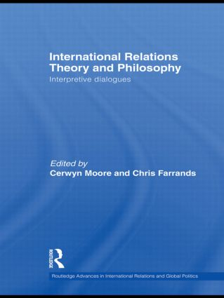 International Relations Theory and Philosophy: Interpretive dialogues (Hardback) book cover