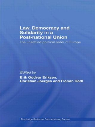 Law, Democracy and Solidarity in a Post-national Union: The unsettled political order of Europe (Hardback) book cover