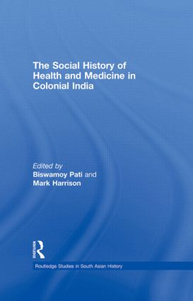 The Social History of Health and Medicine in Colonial India (Hardback) book cover