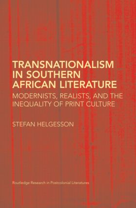 Transnationalism in Southern African Literature: Modernists, Realists, and the Inequality of Print Culture (Hardback) book cover