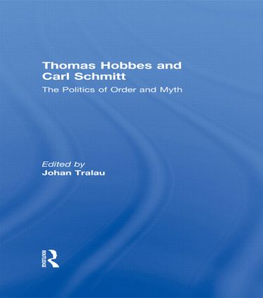 Thomas Hobbes and Carl Schmitt: The Politics of Order and Myth book cover