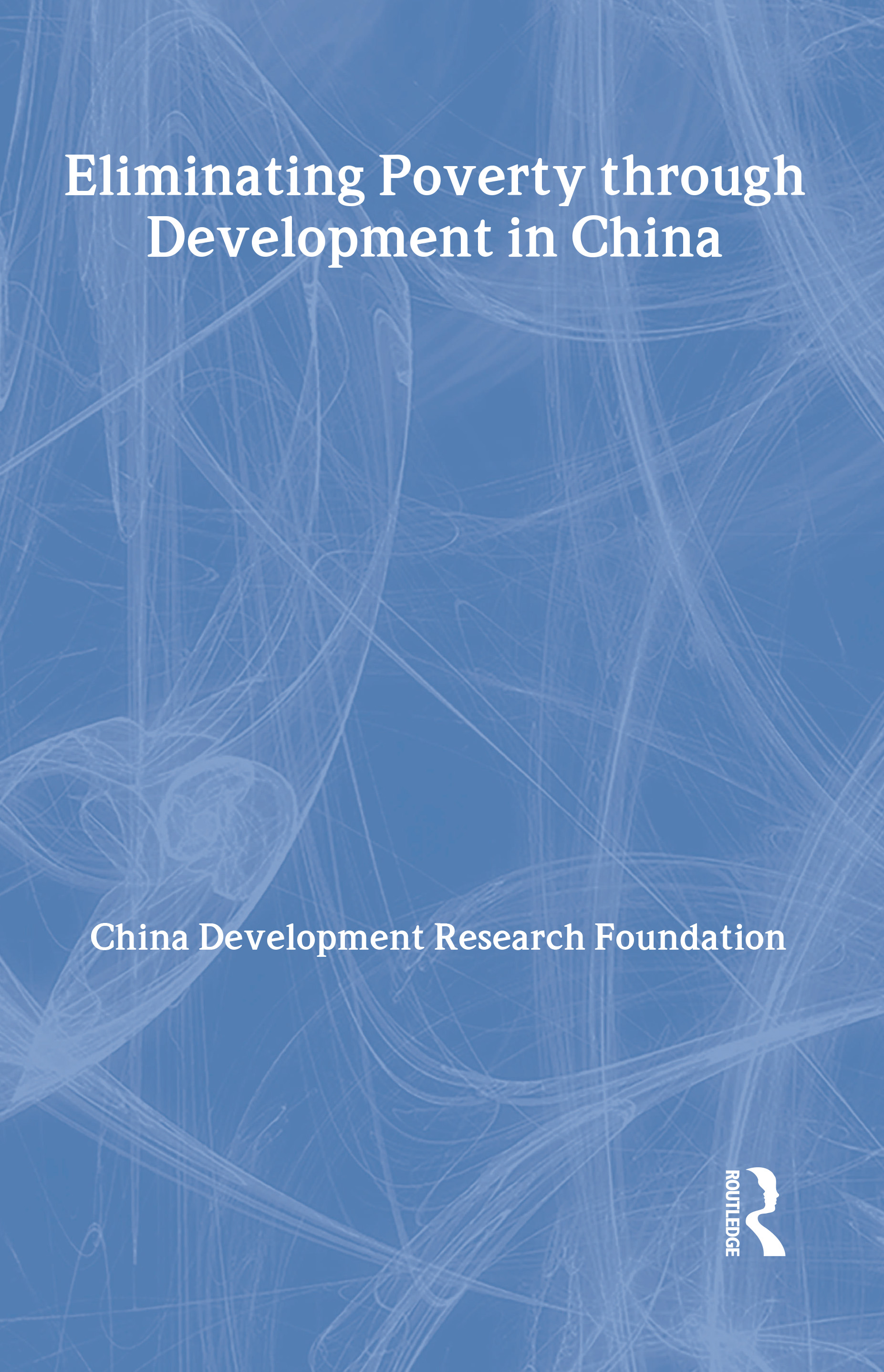 Eliminating Poverty Through Development in China book cover