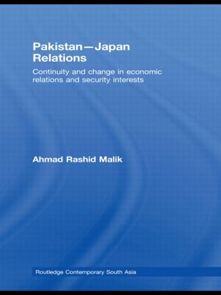 Pakistan-Japan Relations: Continuity and Change in Economic Relations and Security Interests, 1st Edition (Hardback) book cover