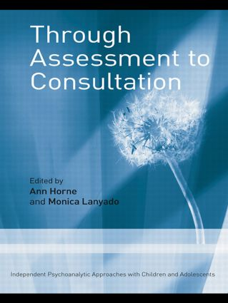 Through Assessment to Consultation: Independent Psychoanalytic Approaches with Children and Adolescents (Paperback) book cover