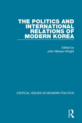 The Politics and International Relations of Modern Korea (Hardback) book cover