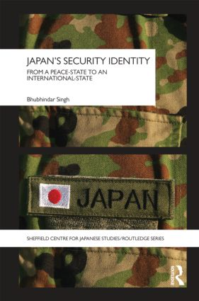 Japan's Security Identity: From a Peace-State to an International-State (Hardback) book cover