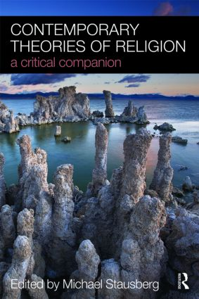 Contemporary Theories of Religion: A Critical Companion, 1st Edition (Paperback) book cover