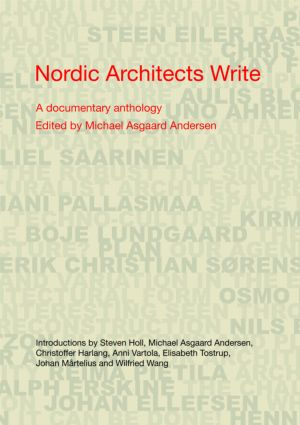 Nordic Architects Write: A Documentary Anthology, 1st Edition (Paperback) book cover
