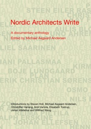 Nordic Architects Write: A Documentary Anthology book cover