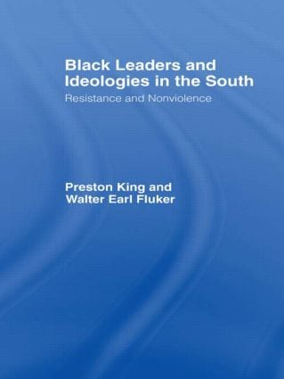 Black Leaders and Ideologies in the South: Resistance and Non-Violence book cover