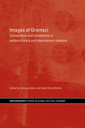 Images of Gramsci: Connections and Contentions in Political Theory and International Relations (Paperback) book cover
