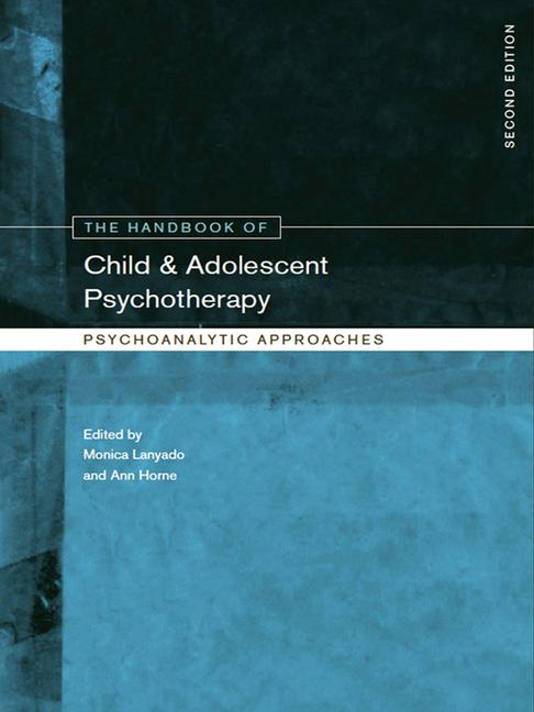 The Handbook of Child and Adolescent Psychotherapy: Psychoanalytic Approaches, 2nd Edition (Hardback) book cover