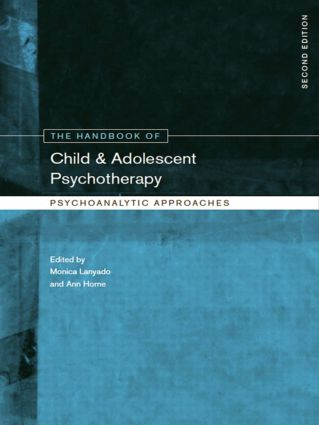 The Handbook of Child and Adolescent Psychotherapy: Psychoanalytic Approaches, 2nd Edition (Paperback) book cover