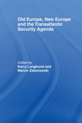 Old Europe, New Europe and the Transatlantic Security Agenda: 1st Edition (Paperback) book cover