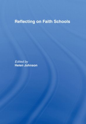 Reflecting on Faith Schools: A Contemporary Project and Practice in a Multi-Cultural Society (Paperback) book cover