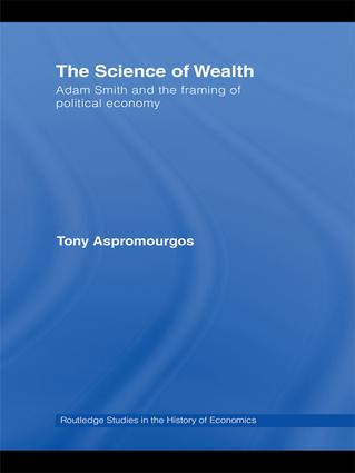 The Science of Wealth: Adam Smith and the framing of political economy (Hardback) book cover
