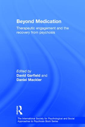 Beyond Medication: Therapeutic Engagement and the Recovery from Psychosis, 1st Edition (Hardback) book cover