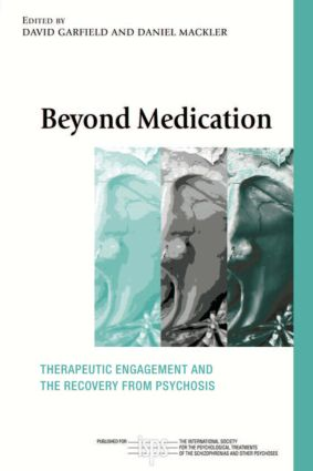 Beyond Medication: Therapeutic Engagement and the Recovery from Psychosis book cover