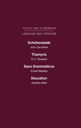 Scheherazade or the Future of the English Novel Thamyris or Is There a Future for Poetry? Saxo Grammaticus Deucalion or the Future of Literary Criticism: Today and Tomorrow Volume Twenty-One (Hardback) book cover